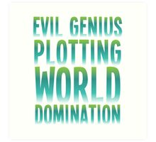 Evil Genius Plotting World Domination Art Print