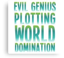 Evil Genius Plotting World Domination Canvas Print