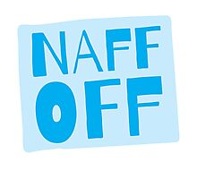 Naff off! funny New Zealand design Photographic Print