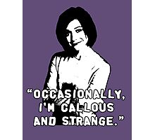 WILLOW ROSENBERG; Callous and Strange Photographic Print