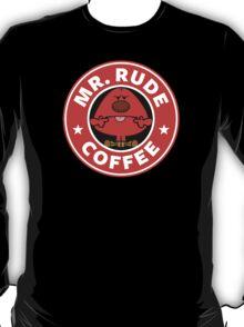 Mr. Rude Coffee T-Shirt
