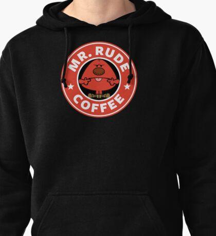 Mr. Rude Coffee Pullover Hoodie