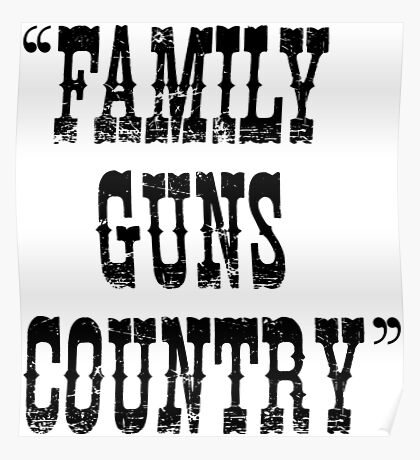 Family Guns Country (for Light Colored Products) Poster