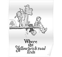 Where The Yellow Brick Road Ends Poster