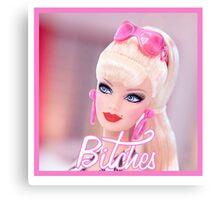 Badass Barbie - Bitches Canvas Print