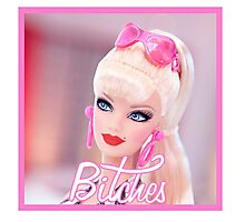 Badass Barbie - Bitches Photographic Print