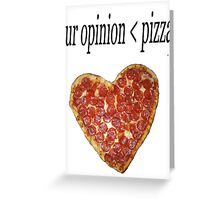 Ur Opinion < Pizza Greeting Card