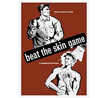 Beat The Skin Game, Wear Clean Clothes, A Shower After Work Photographic Print