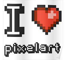 I Love Pixelart Poster