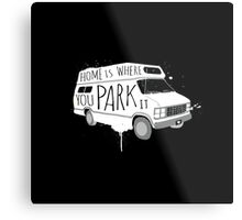 Home is Where You Park It - White Metal Print