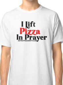 I Lift Pizza in Prayer Classic T-Shirt