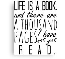"""""""Life is a book. . ."""" - Will Herondale Quote Canvas Print"""
