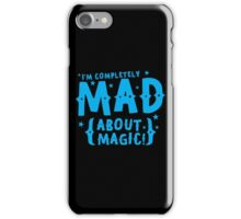 I'm completely MAD about magic iPhone Case/Skin