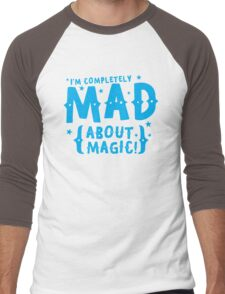 I'm completely MAD about magic Men's Baseball ¾ T-Shirt