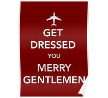 Get Dressed You Merry Gentlemen [Red Print/Card/Poster] Poster
