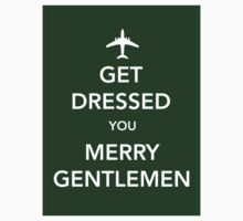 Get Dressed You Merry Gentlemen [Green Sticker] by Skeletree