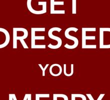 Get Dressed You Merry Gentlemen [Red Sticker] Sticker