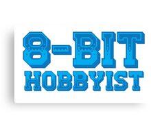 8-BIT HOBBYIST Canvas Print