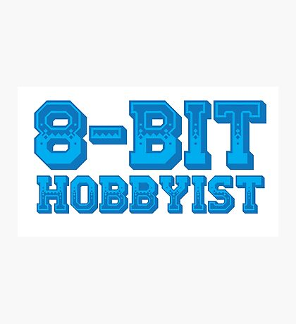 8-BIT HOBBYIST Photographic Print