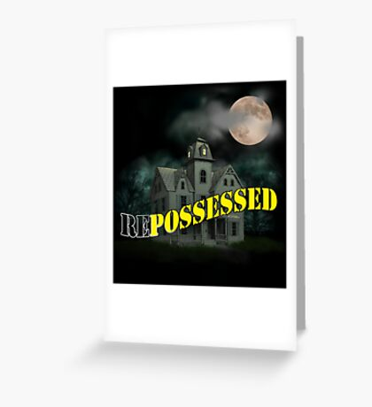 Haunted Mansion - Repossessed Greeting Card