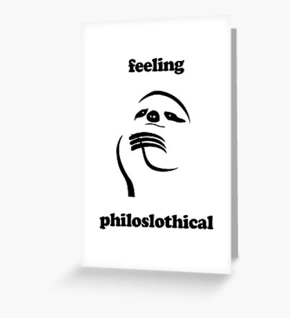 Feeling Philoslothical Greeting Card
