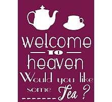 'welcome to heaven' quote Photographic Print