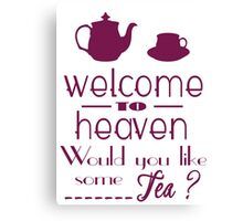 'welcome to heaven' quote2 Canvas Print