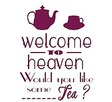 'welcome to heaven' quote2 Photographic Print