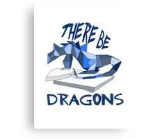 THERE BE DRAGONS Canvas Print