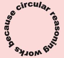 Circular reasoning works because Kids Clothes