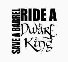 Save a Barrel, Ride a Dwarf King T-Shirt