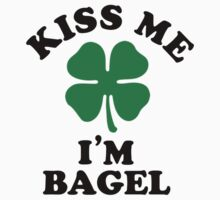 Kiss me, Im BAGEL by betsyerick