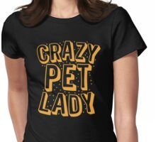 CRAZY PET LADY Womens Fitted T-Shirt