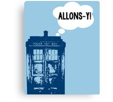 """""""ALLONS-Y!"""" - 10th Doctor Canvas Print"""