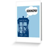 """GERONIMO!"" - 11th Doctor Greeting Card"