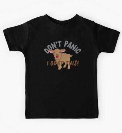 Don't PANIC! I goat this! Kids Tee