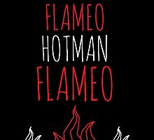 FLAMEO HOTMAN! by whatamistry