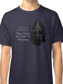 Then I Took an Arrow in the Knee Classic T-Shirt