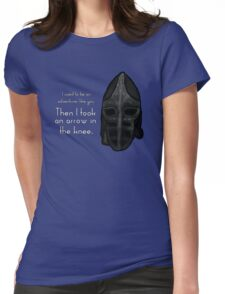 Then I Took an Arrow in the Knee Womens Fitted T-Shirt