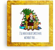 I'll Have a Blue Christmas Without You! Metal Print