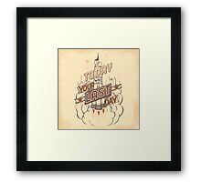 If Today Was Your Last Day Framed Print