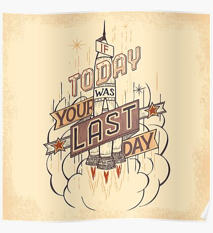 If Today Was Your Last Day Poster
