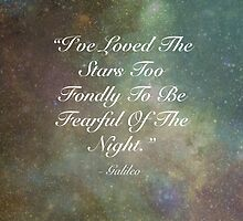 """I've Loved The Stars Too Fondly To Be Fearful Of The Night"" by Holly Jane"
