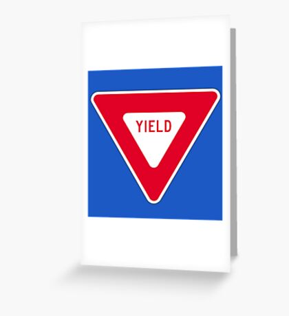 Yield Greeting Card