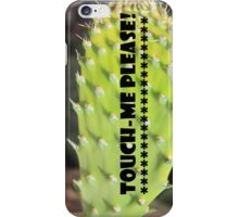 Touch Me Please iPhone Case/Skin