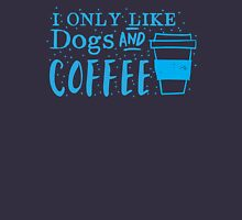 I only like dogs and COFFEE Womens Fitted T-Shirt