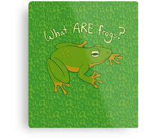 What ARE Frogs? (Basic edition) Metal Print