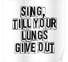 SING, till your lungs give out - FOB -  Black Poster