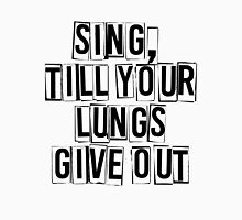 SING, till your lungs give out - FOB -  Black Unisex T-Shirt