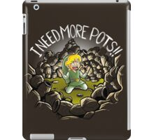 I need more pots iPad Case/Skin